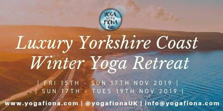 Luxury Yorkshire Coast Winter Yoga Retreat | Sun 17th - Tues 19th Nov 2019 | Yoga with Fiona tickets