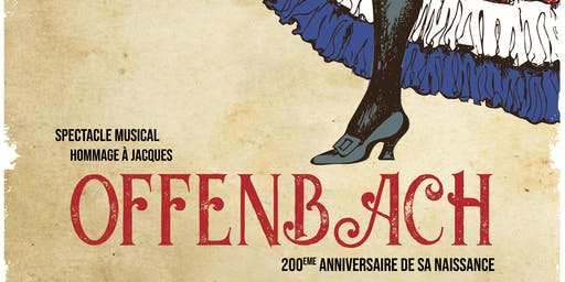 SPECTACLE MUSICAL EN HOMMAGE A JACQUES OFFENBACH
