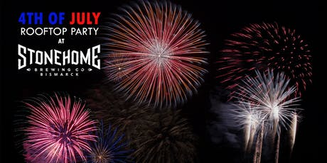 4th of July Rooftop Party at Stonehome Bismarck tickets