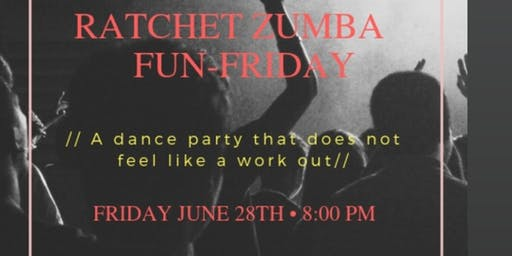 Fun Friday Ratchet Zumba