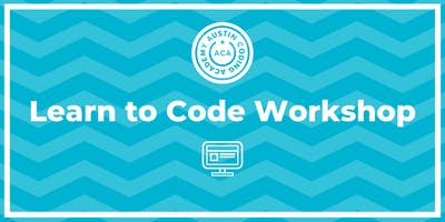 Austin Coding Academy | Learn to Code Workshop | @ Capital Factory | 7.17.19