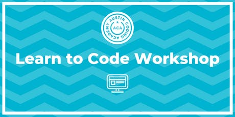 Austin Coding Academy | Learn to Code Workshop | @ Capital Factory | 7.23.19 tickets