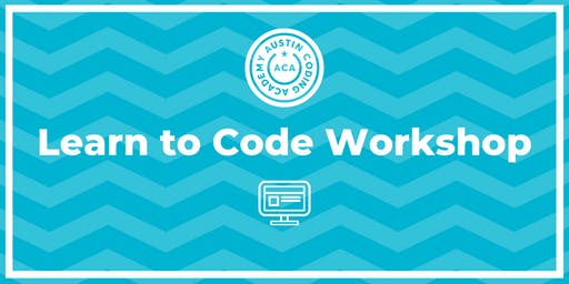 Austin Coding Academy | Learn to Code Workshop | @ Capital Factory | 7.23.19