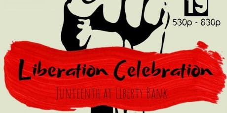 Liberation Celebration: Junteenth at Liberty Bank tickets