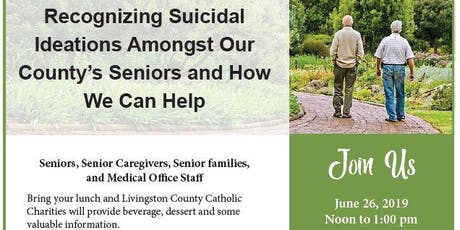 Recognizing Suicidal Ideations Amongst Our Community's Seniors and How We Can Help tickets
