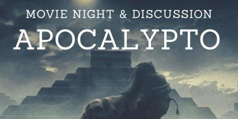 Movie Night & Discussion: Apocalypto