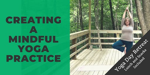 Creating a Mindful Yoga Practice Day Retreat