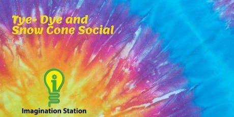 Tye-Dye and Snow Cone Social tickets