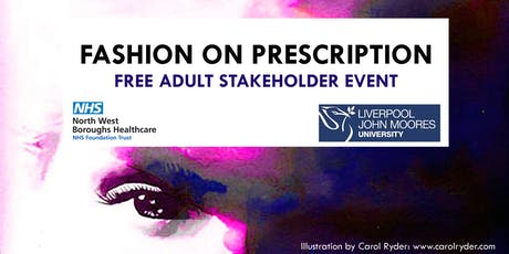 Fashion on Prescription: FREE Adult Stakeholder Event tickets