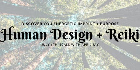 Human Design + Reiki: Discover You Energetic Imprint + Purpose tickets