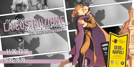 :::LA COSTRUZIONE DI UN AMORE::: Workshop con Alessandro Bilotta biglietti