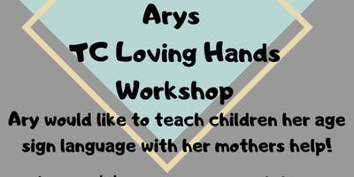 Ary's TC Loving Hands Workshop