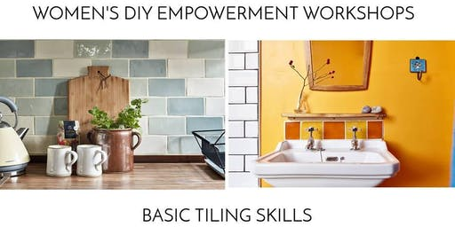 Women's DIY Empowerment Workshops: Tiling Skills