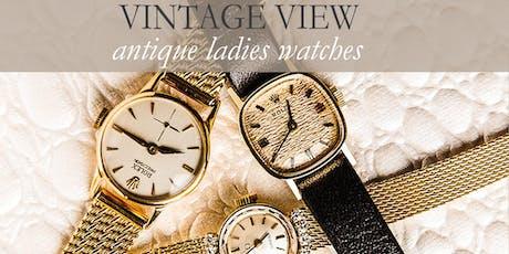 Vintage View: Antique Ladies Watches tickets