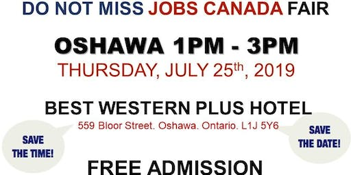 Oshawa Job Fair - July 25th, 2019