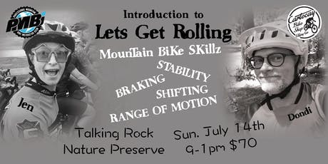 Lets Get Rolling - Mountain Bike Fundamentals Lessons tickets