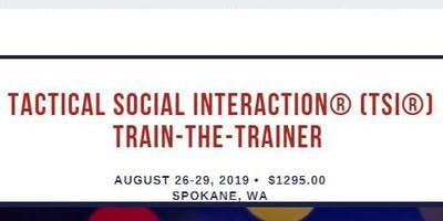 Tactical Social Interaction® (TSI®) - Train-the-Trainer