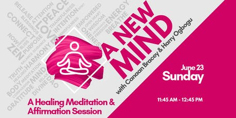 Healing Meditation & Affirmation Experience - A New Mind tickets