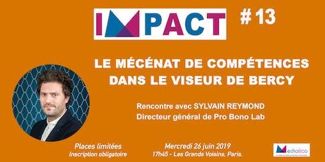 [IMPACT#13] Le mécénat de compétences dans le viseur de Bercy. Rencontre avec Sylvain Reymond, directeur général de Pro Bono Lab. billets