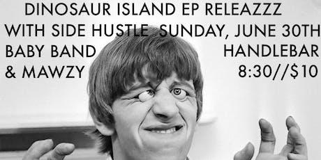 Dinosaur Island, Side Hustle, Baby Band, Mawzy tickets