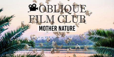 The Oblique Life Film Club: Mother Nature tickets