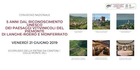 5 ANNI DAL RICONOSCIMENTO UNESCO DEI PAESAGGI VITIVINICOLI DEL PIEMONTE DI LANGHE-ROERO E MONFERRATO biglietti