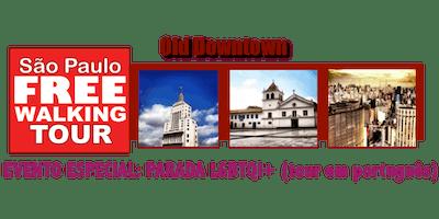 ESPECIAL Parada LGBTQI+: SP Free Walking Tour - OLD DOWNTOWN (em Português)