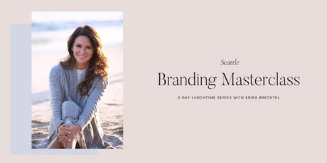 Branding Masterclass with Erika Brechtel: Seattle tickets