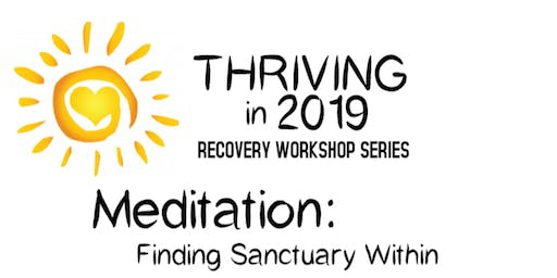 THRIVING in 2019 - MEDITATION Finding Sanctuary Within