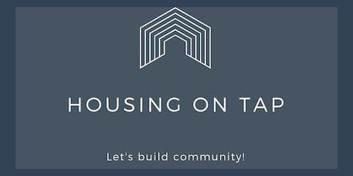 Housing on Tap