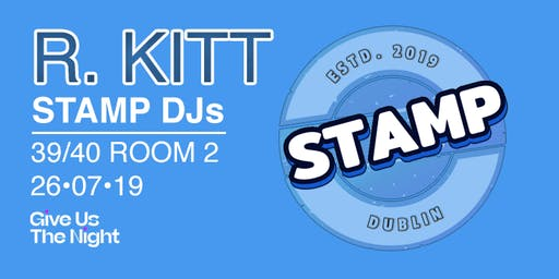STAMP Launch Party With R.Kitt @ 39/40 Room 2