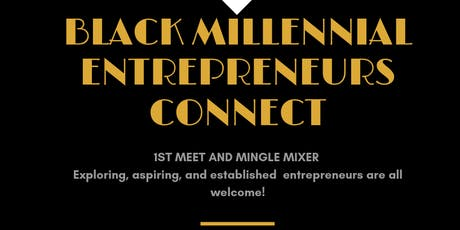 Black Millennial Entrepreneurs Connect  tickets