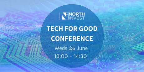 NorthInvest: Tech For Good Conference  tickets