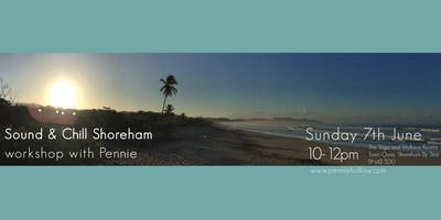 SHOREHAM Sound & Chill workshop