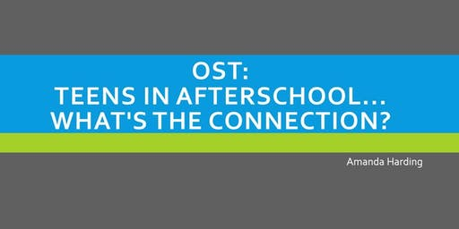 OST: Teens in Afterschool... What's the Connection?