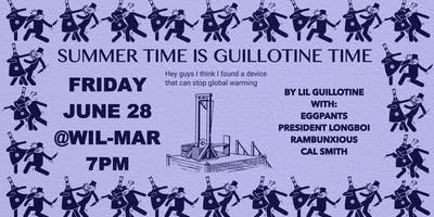 Summertime Is Guillotine Time
