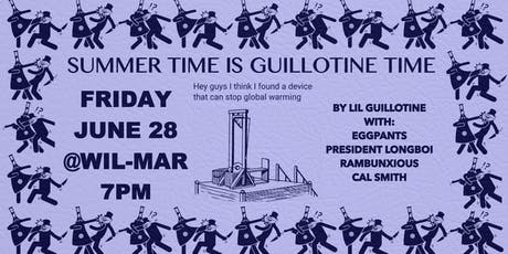 Summertime Is Guillotine Time tickets
