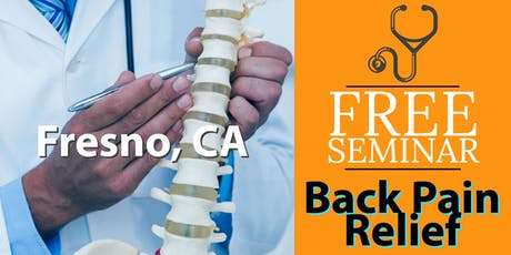 FREE Back Pain Relief Seminar - Fresno, CA tickets