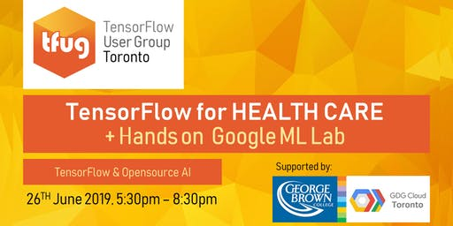 TensorFlow for Health Care + Hands-on Google ML Lab