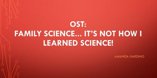 OST: Family Science... It's Not How I Learned Science!