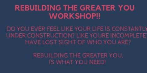 REBUILDING THE GREATER YOU WORKSHOP