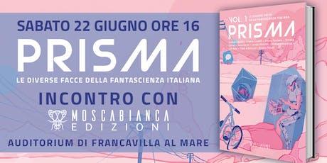Incontro con Moscabianca Edizioni biglietti