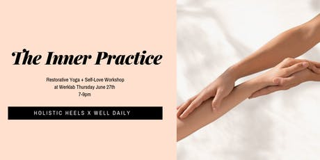 The Inner Practice - Restorative Yoga + Self-Love Workshop tickets