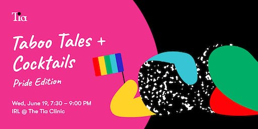 Tia's Taboo Tales + Cocktails : Pride Edition