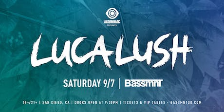 Luca Lush at Bassmnt Saturday 9/7 tickets