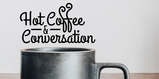 Hot Coffee & Conversation with Dr. Sandi Coyne-Gilbert
