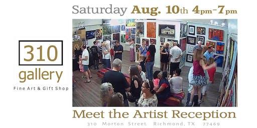 "August, 2019 ""Meet the Artists"" - Artist Reception at 310 Gallery!"