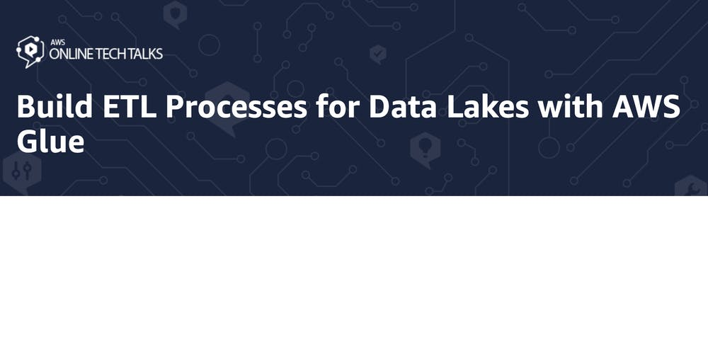 Build ETL Processes for Data Lakes with AWS Glue Tickets