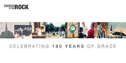 Church @ the Rock 180th Anniversary Celebration