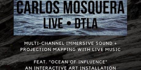 Carlos Mosquera LIVE in DTLA tickets